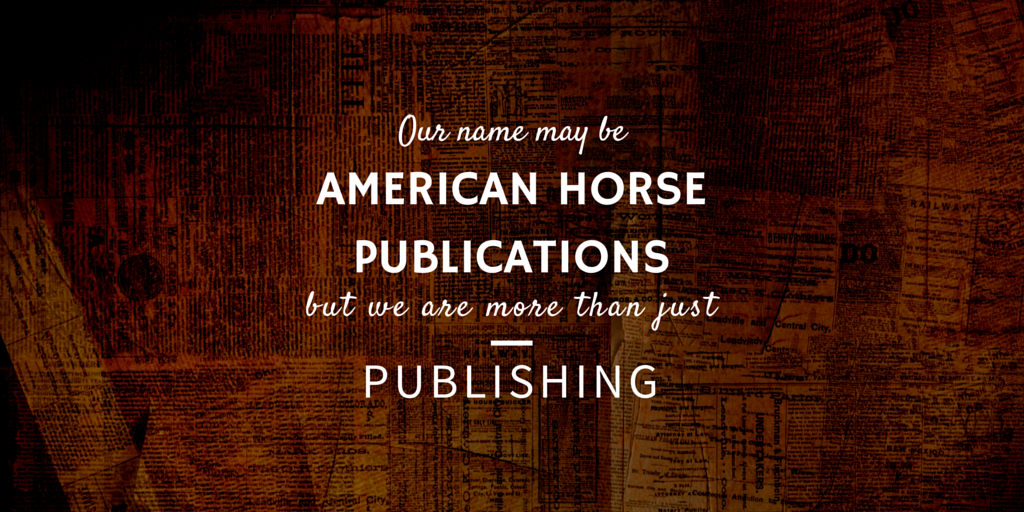 American Horse Publications Membership Can Benefit Your Equine Business or Career